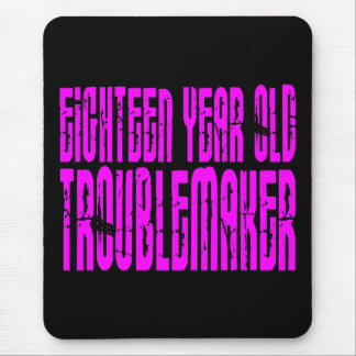 Girls Funny Birthday Eighteen Year Old Troublemake Mouse Pad