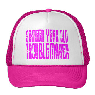 Girls Funny Birthday Sixteen Year Old Troublemaker Hats