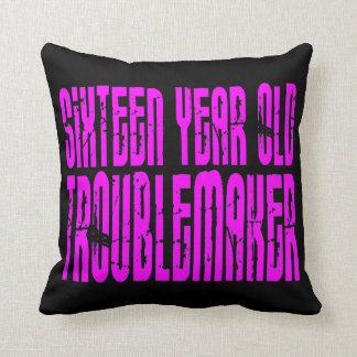 Girls Funny Birthday Sixteen Year Old Troublemaker Throw Pillows