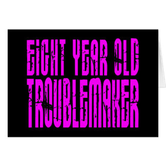 Girls Funny Birthdays  Eight Year Old Troublemaker Card