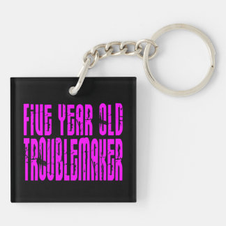 Girls Funny Birthdays  Five Year Old Troublemaker Double-Sided Square Acrylic Keychain