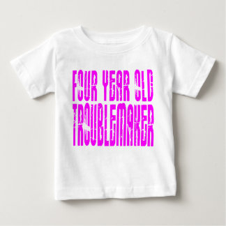 Girls Funny Birthdays  Four Year Old Troublemaker Baby T-Shirt