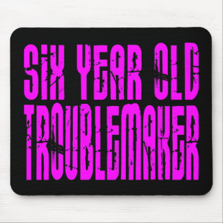 Girls Funny Birthdays  Six Year Old Troublemake Mouse Pad