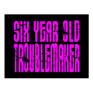 Girls Funny Birthdays  Six Year Old Troublemake Postcard
