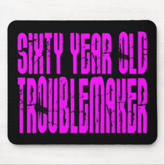 Girls Funny Birthdays Sixty Year Old Troublemaker Mouse Pad