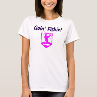 Girls Goin Fishin T-Shirt