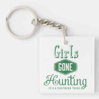 Girls Gone Hunting Green It's a Southern Square Acrylic Key Chain