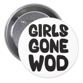 Girls Gone WOD Workout of the Day) 3 Inch Round Button