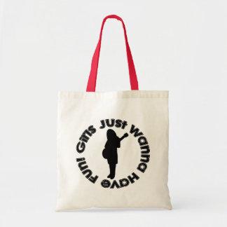 Girls Just Wanna Have Fun! Bag