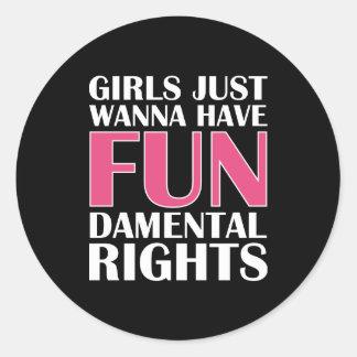 Girls Just Wanna Have Fun Classic Round Sticker