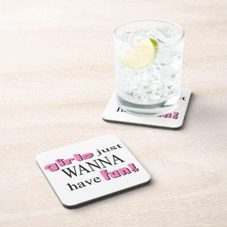 Girls Just Wanna Have Fun Drink Coaster
