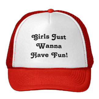 Girls Just Wanna Have Fun! Hat