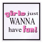 Girls Just Wanna Have Fun 5.25x5.25 Square Paper Invitation Card