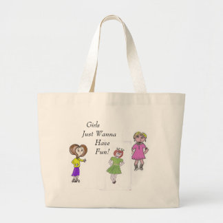 Girls  Just Wanna Have Fun! Large Tote Bag