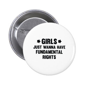 Girls Just Wanna Have Fun Pinback Button