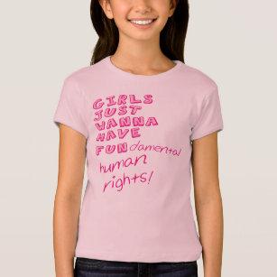 f5505654935 GIRLS JUST WANNA HAVE FUNdamental human rights! T-Shirt