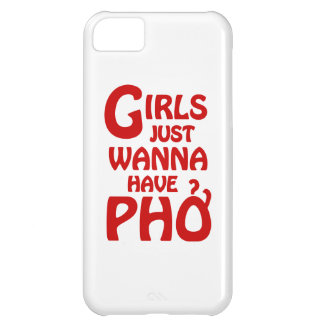 Girls Just Wanna Have Phở Case For iPhone 5C