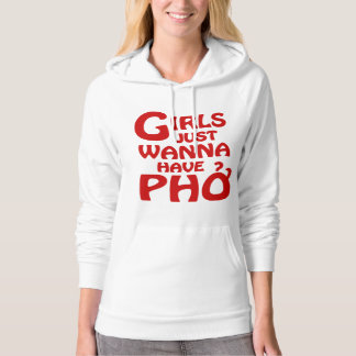 Girls Just Wanna Have Phở Hooded Sweatshirt