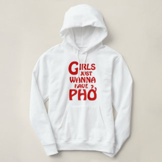 Girls Just Wanna Have Phở Hoodie