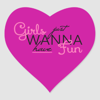 GIRLS JUST WANT TO HAVE FUN GIFTS HEART STICKER