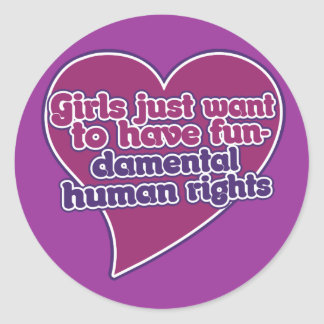 Girls just want to have fundamental human rights classic round sticker