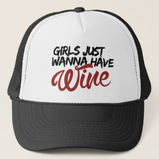 Girls just want to have wine trucker hat