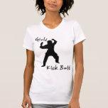 Girls Kick Butt Tee Shirt
