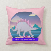 Girls Like Dinosaurs Too! Throw Pillow