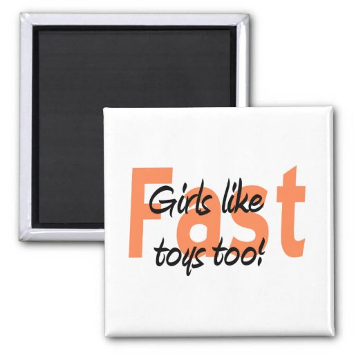 girls like fast toys too refrigerator magnet