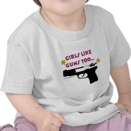 Girls Like Guns Too T Shirts