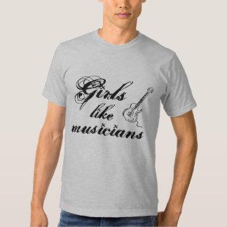 Girls like musicians.2 t-shirt
