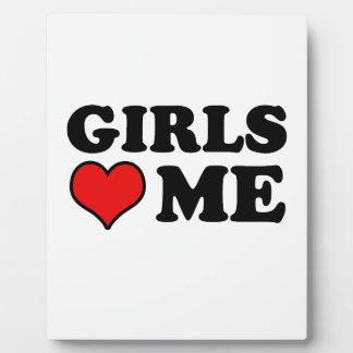 Girls Love Me Plaque