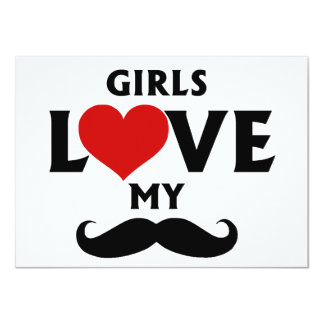 Girls Love My Mustache Card