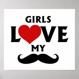 Girls Love My Mustache Poster