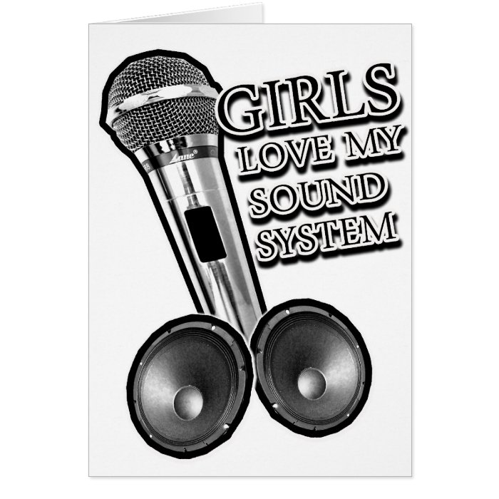 Girls Love my SOUND SYSTEM Card