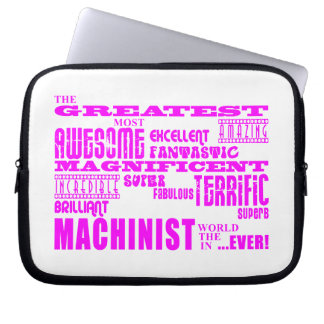 Girls Machinists : Pink Greatest Machinist Computer Sleeves
