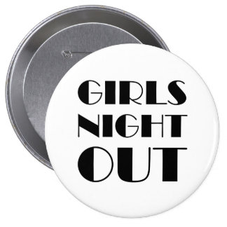 Girls Night Out 4 Inch Round Button