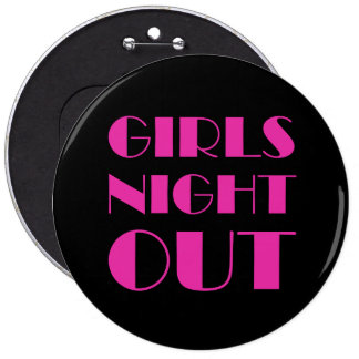 Girls Night Out 6 Inch Round Button