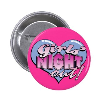 Girls' Night Out Bachelorette Party Button