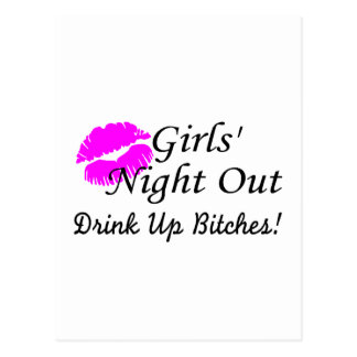 Girls Night Out Drink Up Bitches Postcard