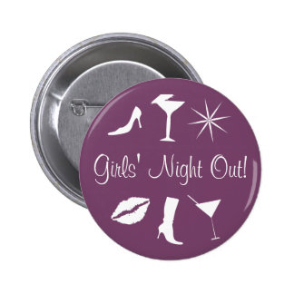 Girls' Night Out! Pinback Button