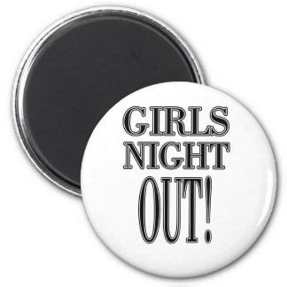 Girls Night Out  T-shirts and gifts 2 Inch Round Magnet