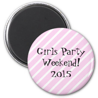 Girls Party Weekend 2 Inch Round Magnet