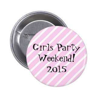 Girls Party Weekend Button