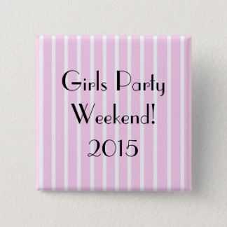Girls Party Weekend Pinback Button