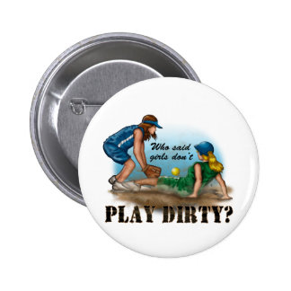Girls Play Dirty Buttons