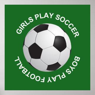 Girls play soccer, boys play football poster