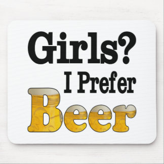Girls Prefer Beer Mouse Pad