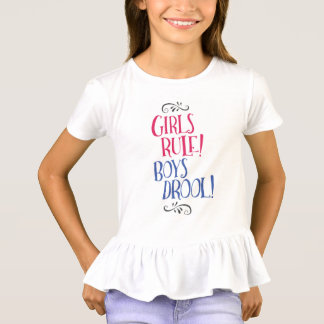 Girls Rule Boys Drool!  T-shirt