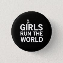 Girls Run the World Pinback Button